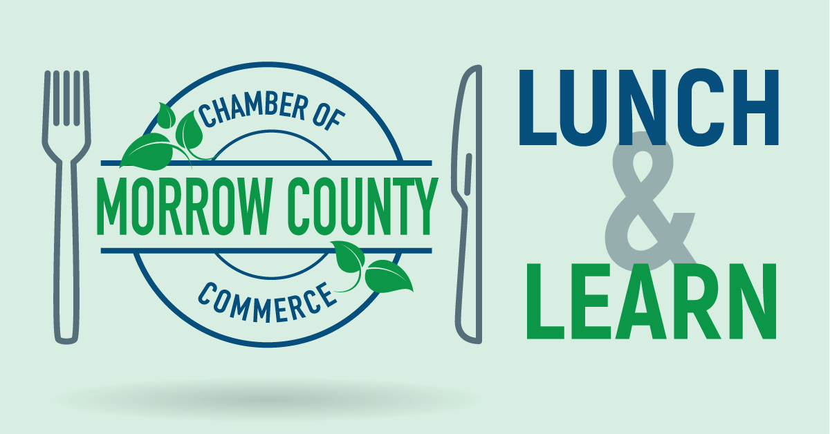 Morrow County Chamber - Lunch And Learn -
